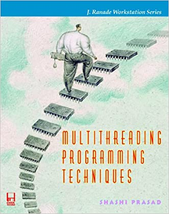 Multithreading Programming Techniques (J. Ranade Workstation Series)