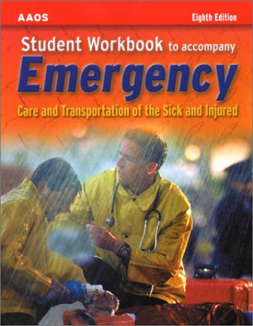 Student Workbook to Accompany Emergency Care and Transportation of the Sick and Injured