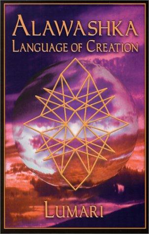 Alawashka The Original Language and Vibrational Source of Creation096795844X