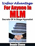 img - for UNFAIR ADVANTAGE FOR ANYONE IN MLM. Secrets of a Stage Hypnotist book / textbook / text book