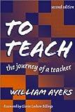 To teach :  the journey of a teacher /