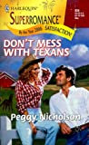Don't Mess with Texans: By the Year 2000: Satisfaction (Harlequin Superromance No. 834) (0373708343) by Peggy Nicholson