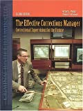 The Effective Corrections Manager: Correctional Supervision for the Future (0763733113) by Phillips, Richard L.