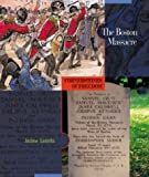 The Boston Massacre (Cornerstones of Freedom: Second) (0516242261) by Santella, Andrew