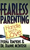 img - for Fearless Parenting: Handle With Love (1 John 4:18) book / textbook / text book