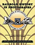 img - for Railroad history in photographs: 150 years of North American railroading book / textbook / text book