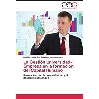 La Gestión Universidad-Empresa en la formación del Capital Humano: Su relación con la competitividad y el desarrollo...