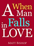 When a Man Falls in Love: The Changes...
