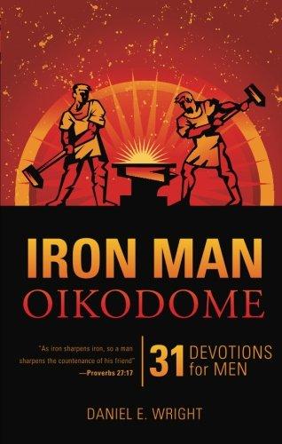 Iron Man Oikodome: 31 Devotions for Men