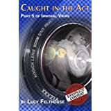 Caught in the Act (Immoral Views) ~ Lucy Felthouse