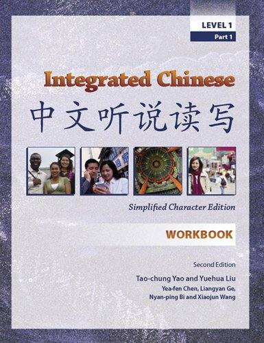 Integrated Chinese: Workbook, Level 1, Simplified...
