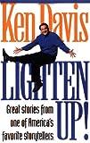 Lighten Up! Great Stories from One of America's Favorite Storytellers (0310227577) by Davis, Ken