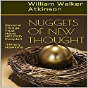 Nuggets of New Thought: Several Things That Have Helped People Audiobook by William Walker Atkinson Narrated by Hillary Hawkins