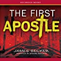 The First Apostle (       UNABRIDGED) by James Becker Narrated by Graeme Malcolm