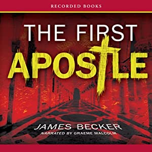 The First Apostle | [James Becker]