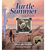 Turtle Summer: A Journal for My Daughter (1417780843) by Monroe, Mary Alice