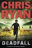 Chris Ryan By Chris Ryan - Deadfall: Agent 21