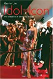 img - for Idol to Icon: The Creation of Celebrity Brands book / textbook / text book