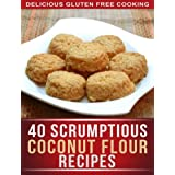 Coconut Flour Recipes: 40 Scrumptious Recipes For Celiac, Gluten free, And Paleo Diets (The Simple Recipe Series) ~ Ready Recipe Books
