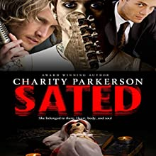 Sated (       UNABRIDGED) by Charity Parkerson Narrated by Hollie Jackson