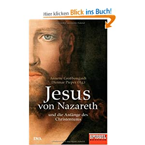 Jesus von nazareth und die anf nge des christentums ein for Spiegel jesus