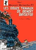Les douze travaux de Benoît Brisefer
