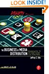 The Business of Media Distribution: M...