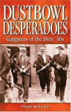 img - for Dustbowl Desperados: Gangsters of the Dirty 30s (Legends) by Wallace, Stone (May 15, 2004) Paperback book / textbook / text book