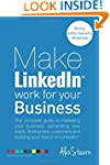 Make LinkedIn Work for your Business:...