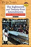 The Eighteenth and Twenty-First Amendments: Alcohol-Prohibition and Repeal (Constitution) (0894909266) by Lucas, Eileen