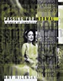 Passing for Normal: A Memoir of Compulsion (0767901851) by Amy S. Wilensky
