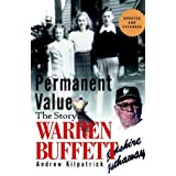 Of Permanent Value: The Story of Warren Buffett (Updated and Expanded Edition) ~ Andrew Kilpatrick
