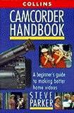 Collins Camcorder Handbook (0004129083) by Parker, Steve