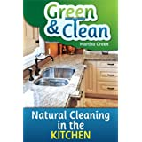 Green and Clean: Natural Cleaning in the Kitchenby Martha Green