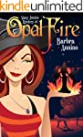 Opal Fire (A Stacy Justice Mystery Bo...