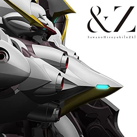 SawanoHiroyuki[nZk]:mizuki &Z