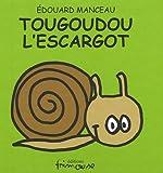 echange, troc Edouard Manceau - Tougoudou l'escargot
