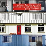 Palaces for the People: Prefabs in Post-war Britainby Greg Stevenson