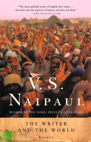The Writer and the World: Essays, V. S. Naipaul