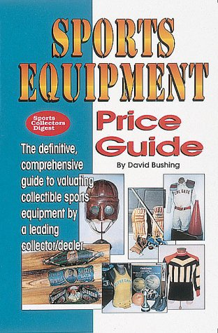Image for Sports Equipment Price Guide: A Century of Sports Equipment from 1860-1960