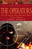The Operators: On the Streets with Britain's Most Secret Service (Pen & Sword Military Classics)