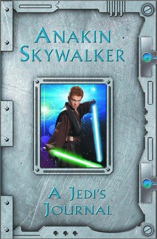 Anakin Skywalker: A Jedi's Journal