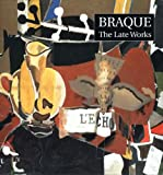 Braque: The Late Works (Menil Collection) (0300071604) by Golding, John