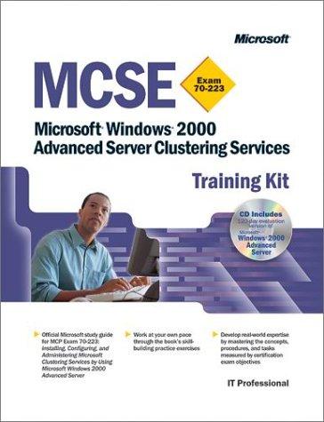 MCSE Training Kit (Exam 70-223): Microsoft Windows 2000 Advanced Server Clustering Service