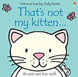 Fiona Watt That's Not My Kitten (Touchy-Feely Board Books)