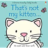 That's Not My Kitten (Touchy-Feely Board Books)by Fiona Watt