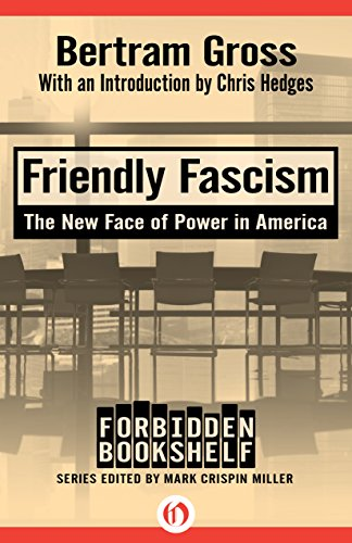 Friendly Fascism: The New Face of Power in America (Forbidden Bookshelf)