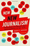 The New New Journalism: Conversations with America's Best Nonfiction Writers on Their Craft (140003356X) by Robert Boynton