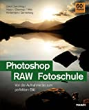 Photoshop; RAW; Fotoschule - Ulrich Dorn, Christian Haasz, Karl Obermayr, Stefan Weis