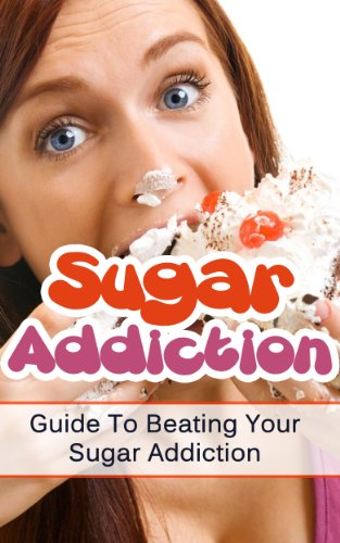 sugar-addiction-guide-to-beating-your-sugar-addiction-english-edition